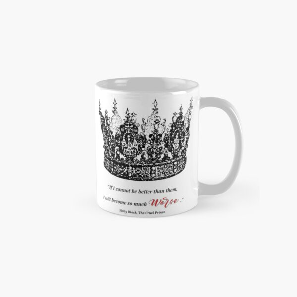 Cruel Prince  by Holly Black - Bookish Quote - Black and Red Classic Mug