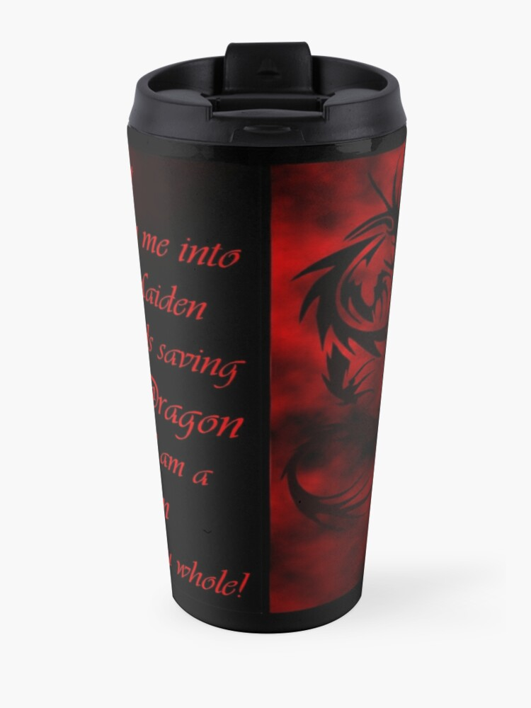 Alternate view of Do Not Fashion Me Into A Maiden, For I Am A Dragon Travel Mug