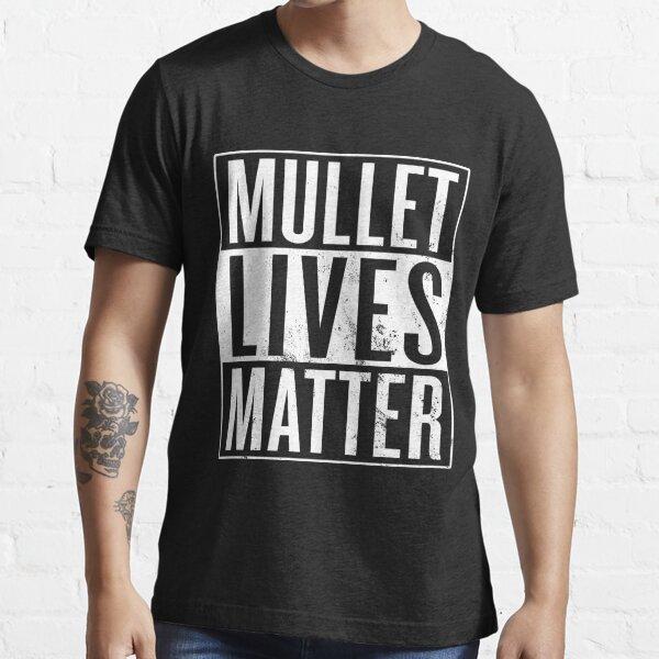 Mullet Lives Matter Essential T-Shirt
