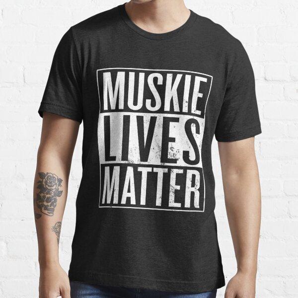 Muskie Lives Matter Essential T-Shirt