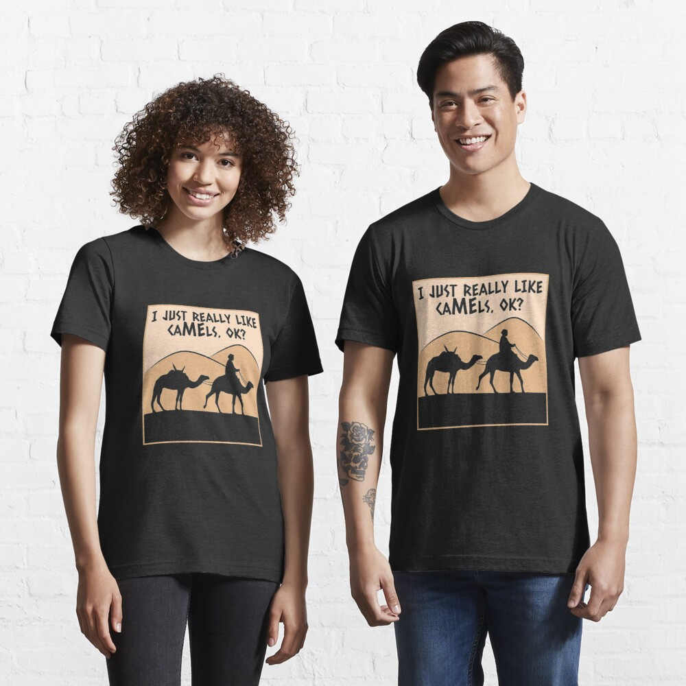 I Just Really Like Camels Ok - Funny Camel Gift Essential T-Shirt