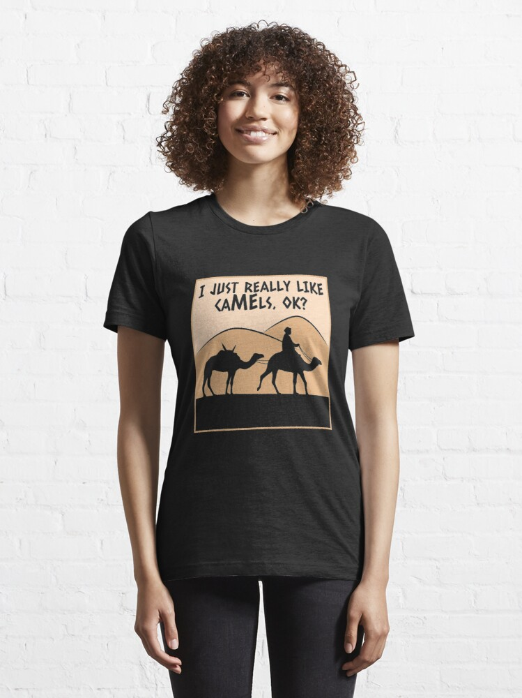 Alternate view of I Just Really Like Camels Ok - Funny Camel Gift Essential T-Shirt