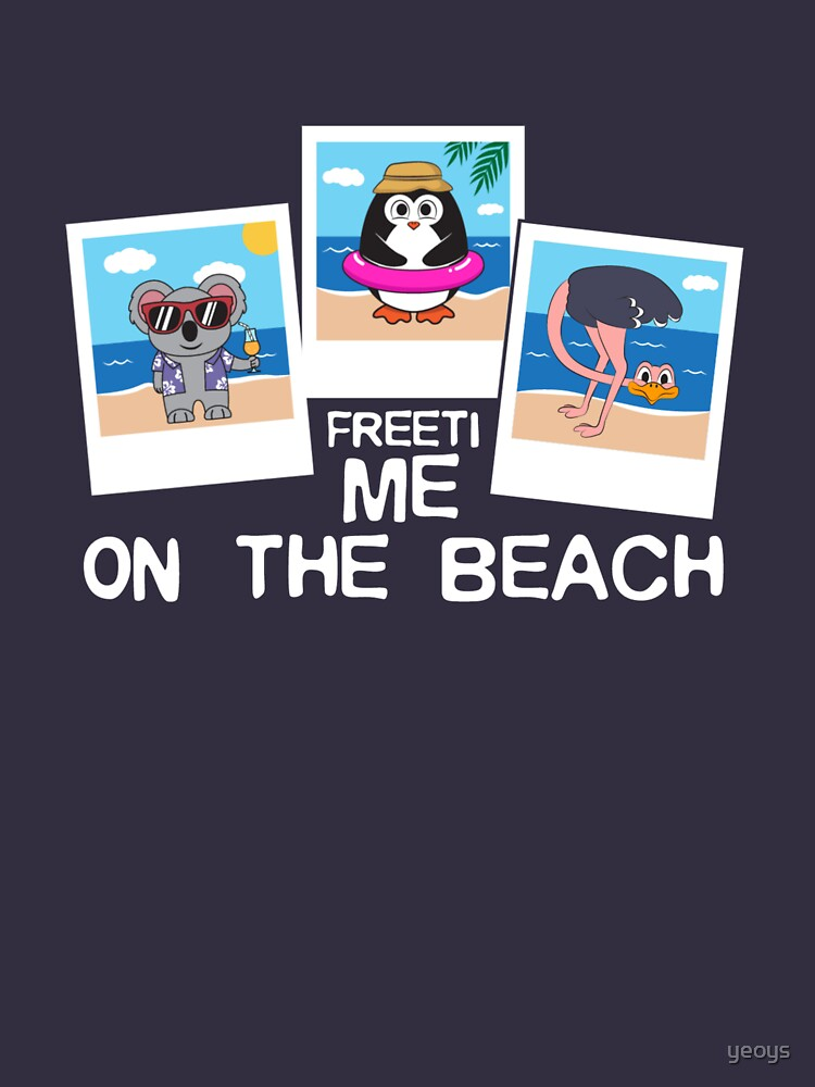 Freetime On The Beach - Beach Holidays Gift by yeoys