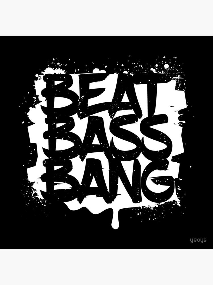 Beat Bass Bang - Dubstep zitiert Geschenk von yeoys
