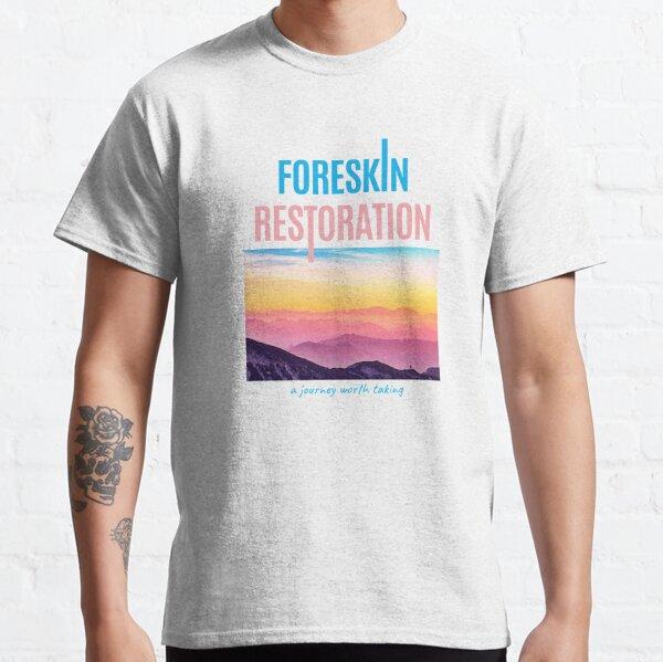 Foreskin Restoration : a journey worth taking Classic T-Shirt