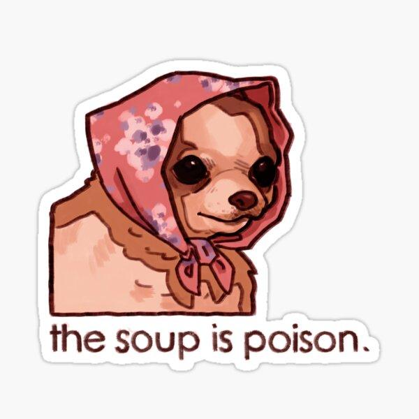 La sopa es veneno Pegatina