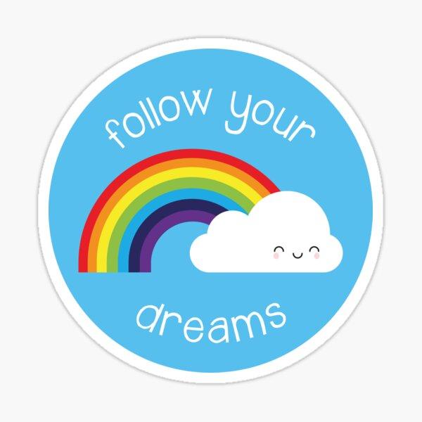 Follow Your Dreams Kawaii Rainbow Sticker