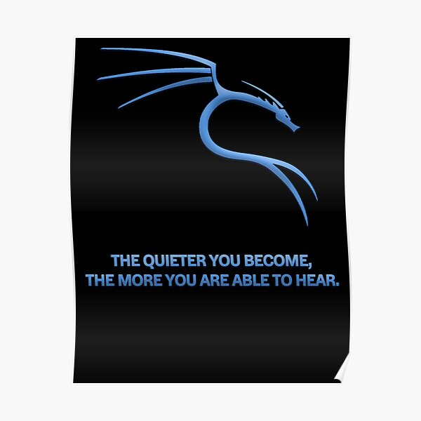 Kali Linux | The Quieter You Become Poster