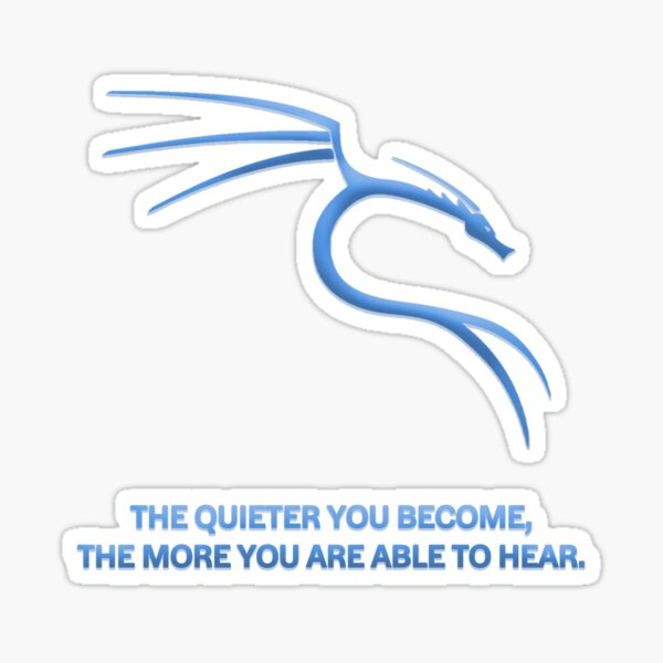 Kali Linux | The Quieter You Become Sticker
