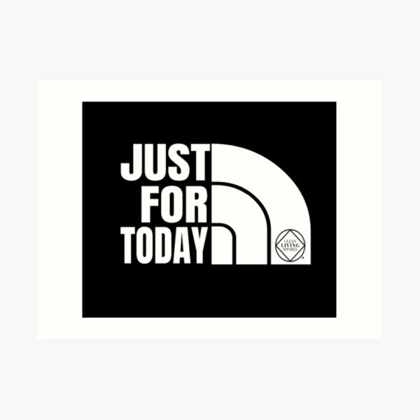 Just For Today Narcotics Anonymous NA Gift Art Print