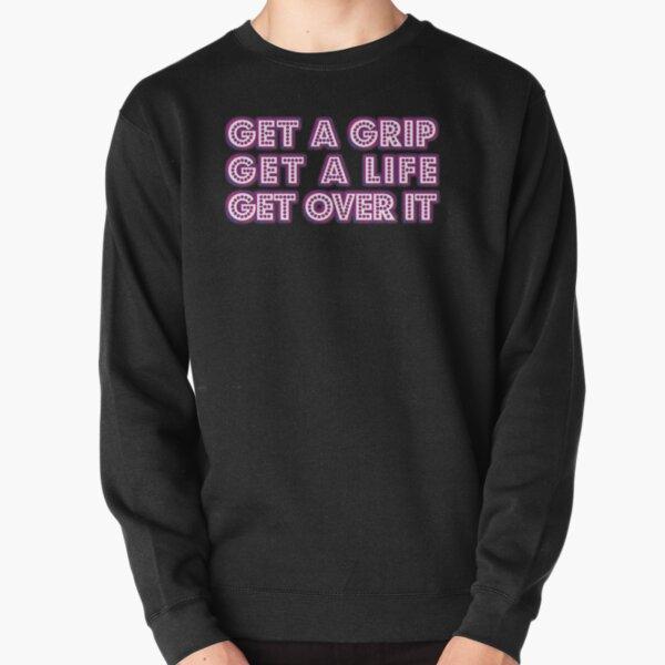 Get a grip... [Drag Race] Pullover Sweatshirt