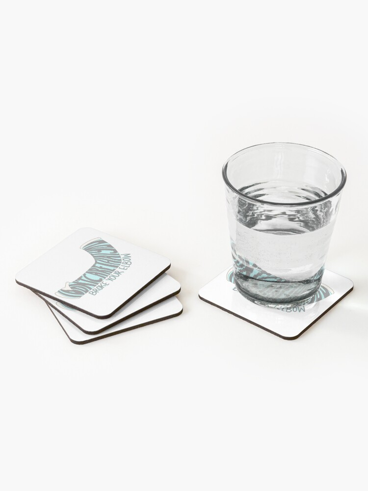 """Alternate view of """"i'm gonna say it....i don't care that you broke your elbow"""" Coasters (Set of 4)"""