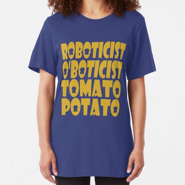 O'BOT: Roboticist O'Boticist Tomato Potato Slim Fit T-Shirt