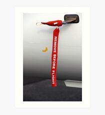 Remove before flight Art Print