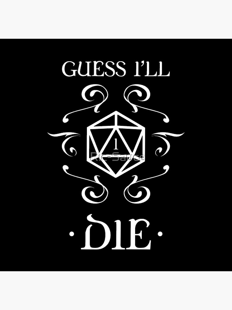 Dungeons and Dragons Guess I'll Die by Ric-Sauce