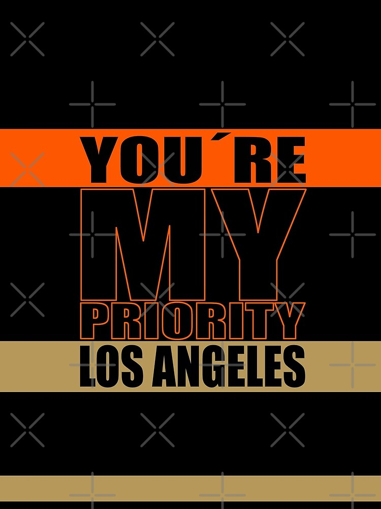 Los Angeles You are My priority fans sport von tombalabomba