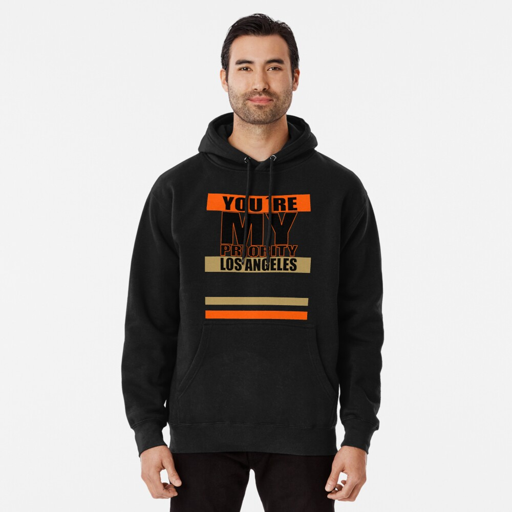 Los Angeles You are My priority fans sport Hoodie
