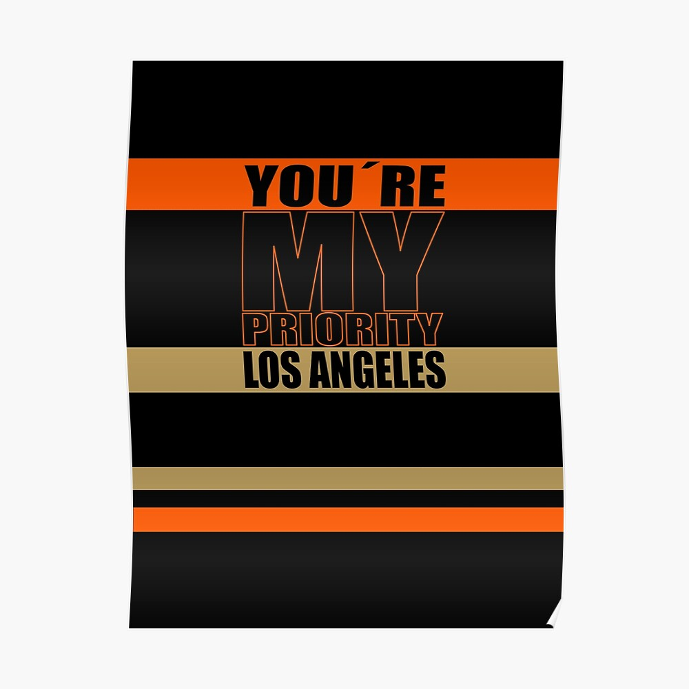 Los Angeles You are My priority fans sport Poster