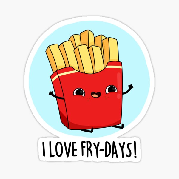 I Love Fry-days Food Pun Sticker