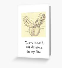 A Vas Deferens In My Life Greeting Card