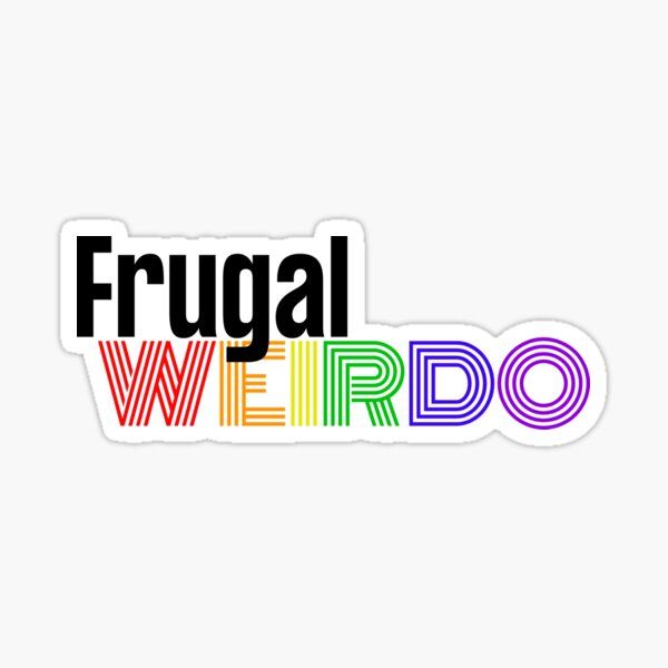 Frugal Weirdo  Sticker