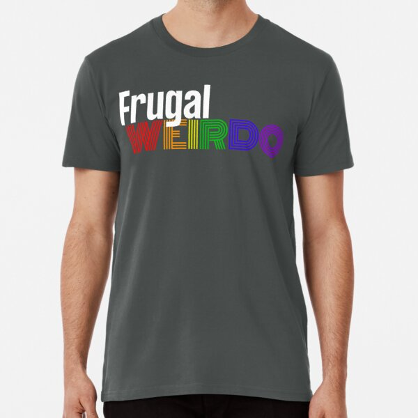 Frugal Weirdo Premium T-Shirt