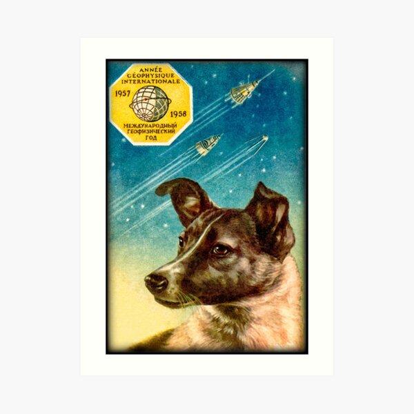 Laika the Sputnik 2 Russian Space Dog! Art Print