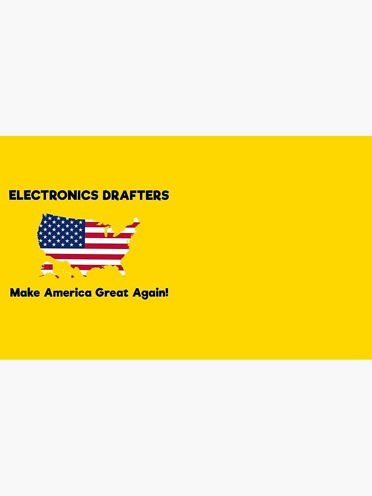 Electronics Drafters MAGA! by GreatAwokening