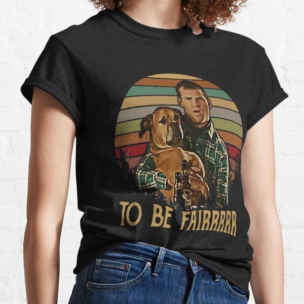 Letterkenny Tribute To Be Fair Ceramic tshirt Classic T-Shirt