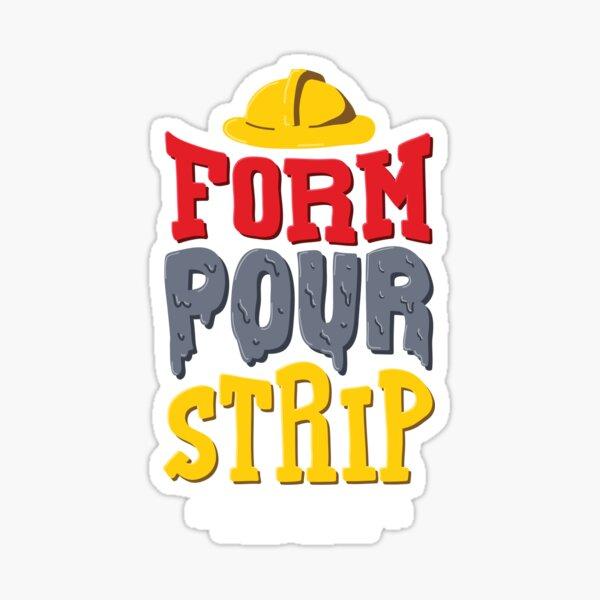 Form Pour Strip Repeat - Funny Asphalt Road Worker Sticker