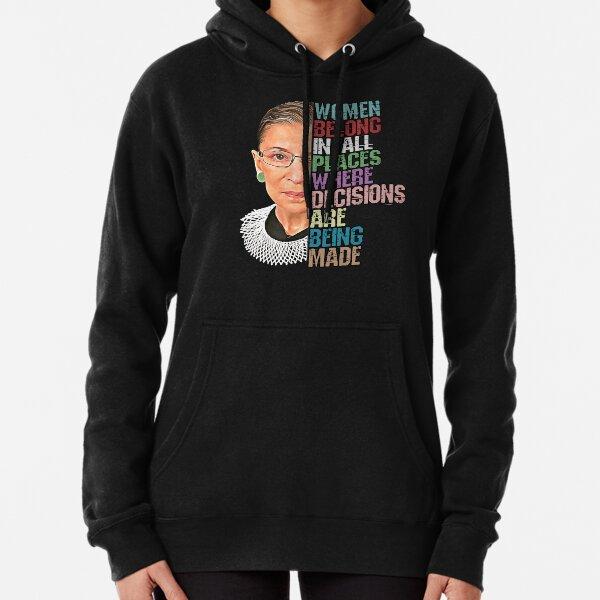 Frauen gehören überall hin, wo Entscheidungen getroffen werden Ruth Bader Ginsburg RBG Hoodie
