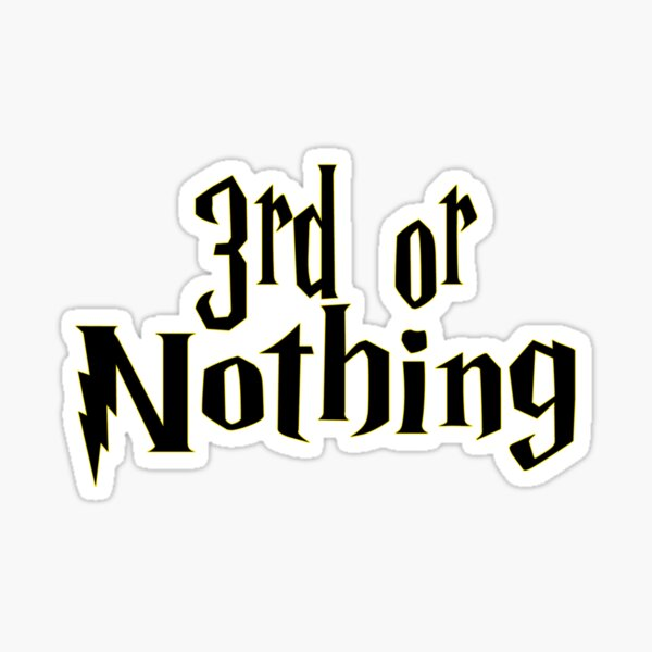 3rd or Nothing Sticker