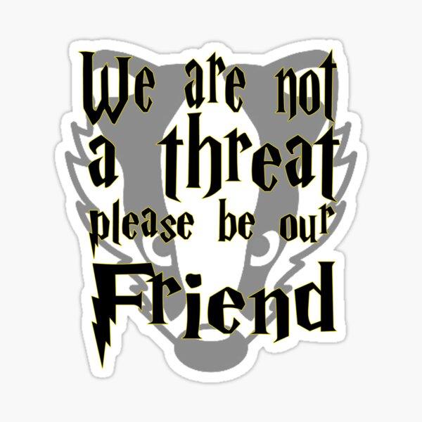 Not a Threat Sticker