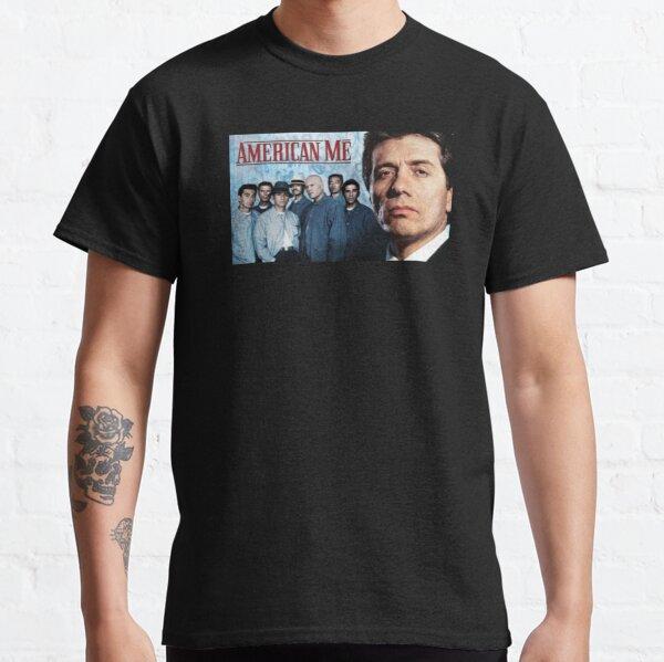 American Me Vatos Locos  Classic T-Shirt