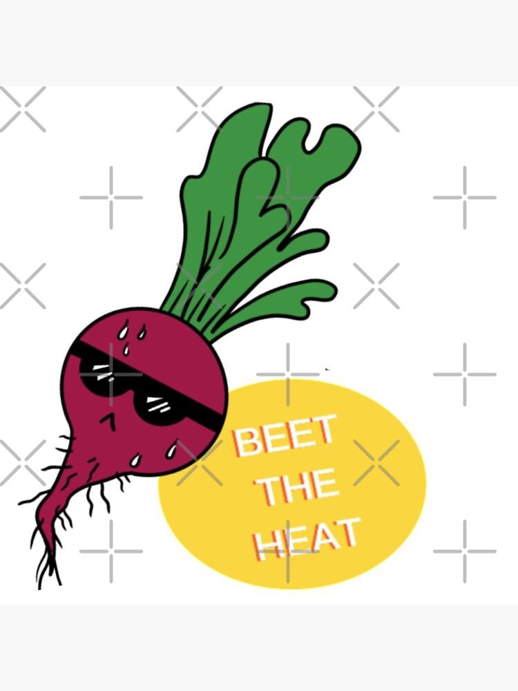 Beet the Heat by MaeganCook
