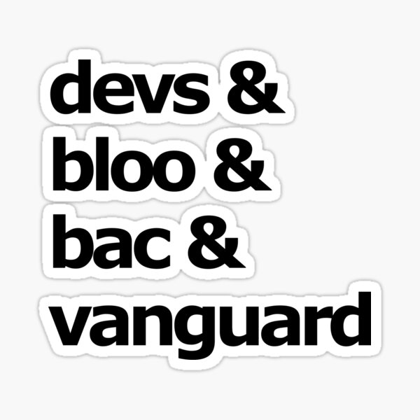 devs & bloo & bac & vanguard Sticker