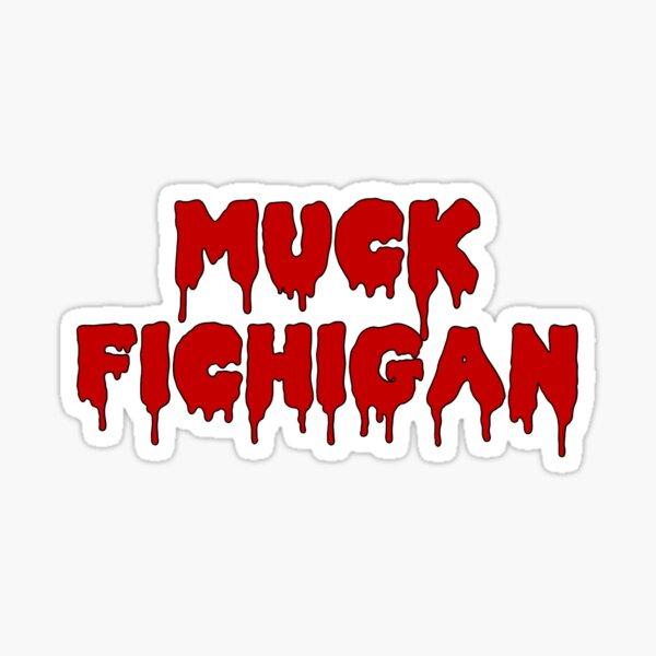 muck fichigan drip Sticker