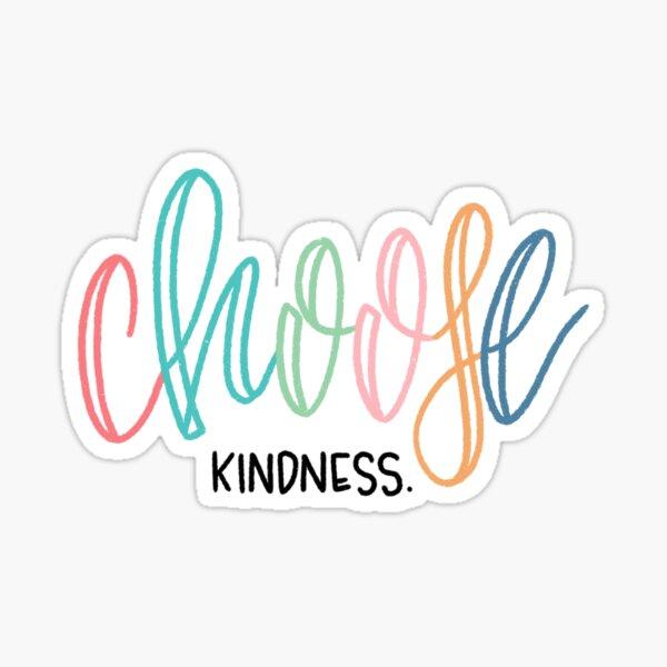 Choisissez la gentillesse Sticker