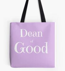 Dean of Good Tote Bag