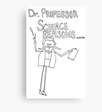 Dr. Professor Science Reasons Canvas Print