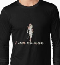I Am No Man Long Sleeve T-Shirt