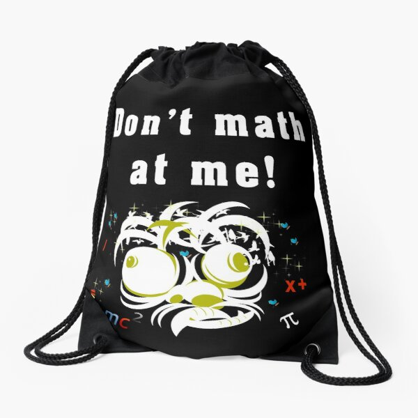 Do Not Math At Me! Crazy Eyes Drawstring Bag