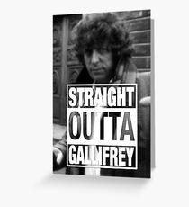 Straight Outta Gallifrey- BAKER Greeting Card