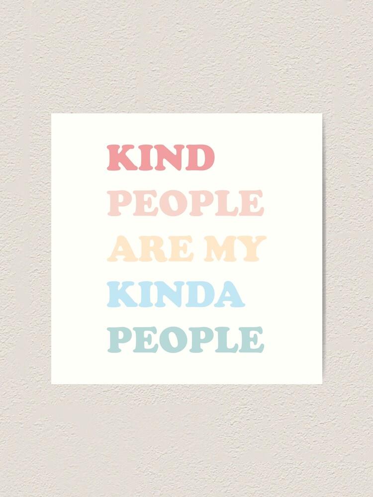 Alternate view of Kind People Are My Kinda People Art Print