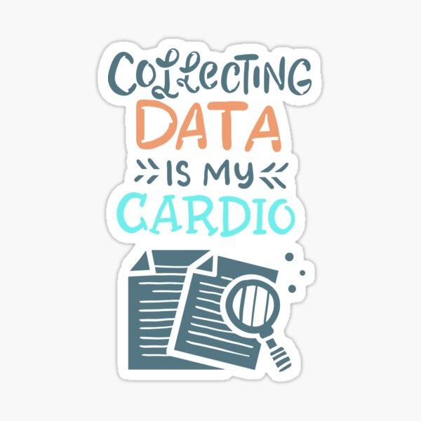 Statistics Collecting data is my cardio Sticker