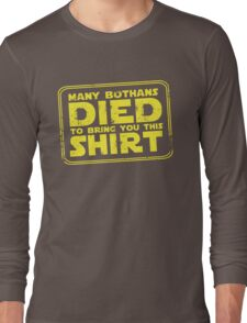 Many Bothans died bring you this shirt Long Sleeve T-Shirt