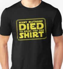 Many Bothans died bring you this shirt T-Shirt