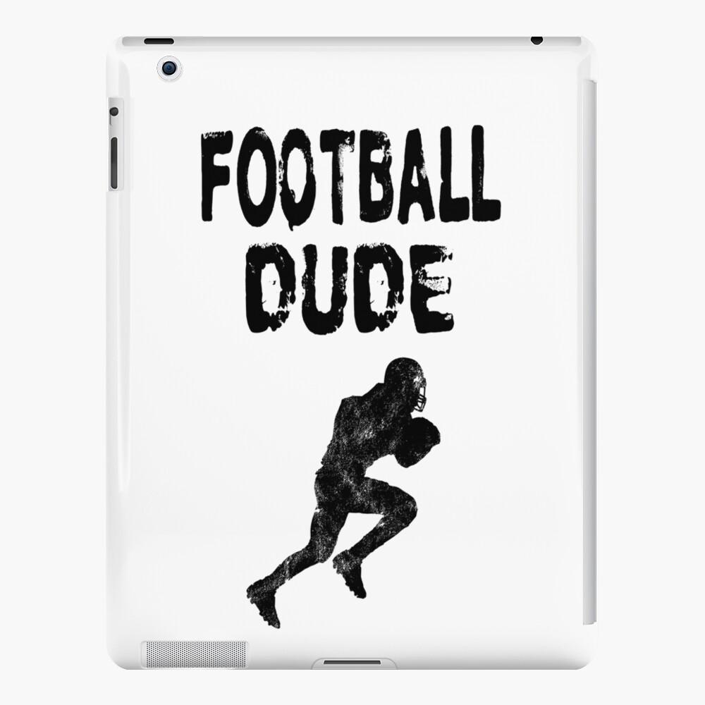Football Dude  - Funny Football Player Gift for Men Boys Teens  iPad-Hülle & Skin
