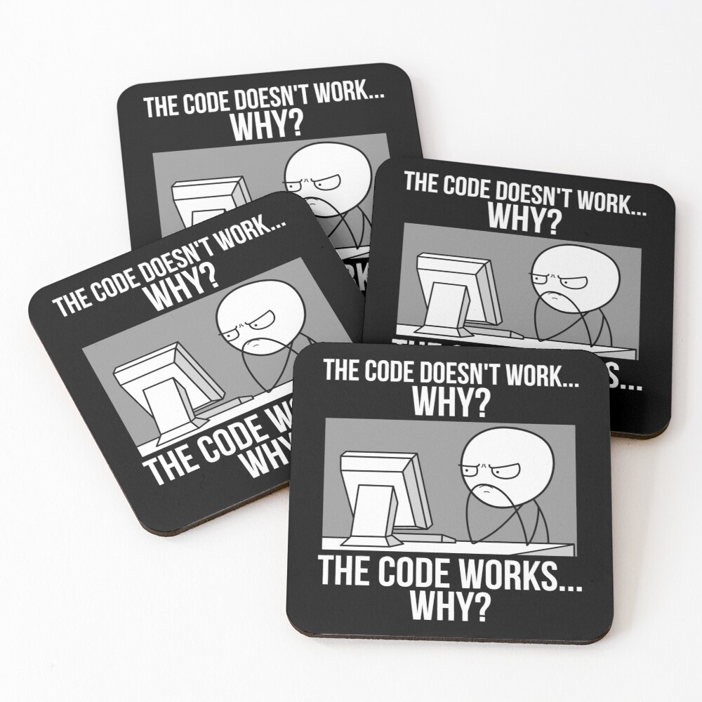 Funny Programmer Programming Code Works Why Meme Coasters (Set of 4)