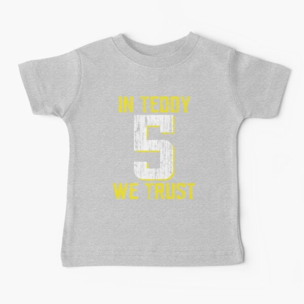 In Teddy We Trust Baby T-Shirt